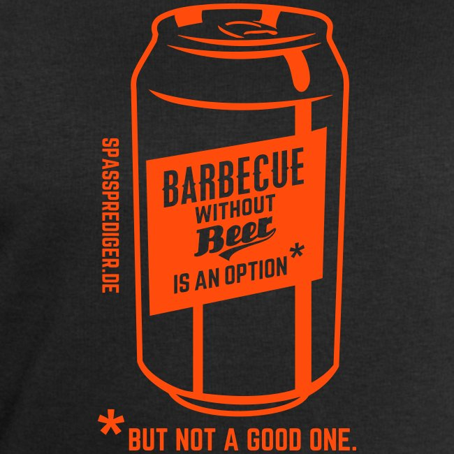 Barbecue without beer is an option, but a bad one