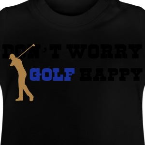 Don't worry golf happy T-Shirts - Baby T-Shirt