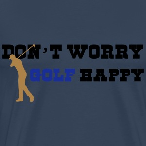 Don't worry golf happy Pullover & Hoodies - Männer Premium T-Shirt