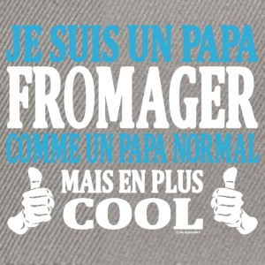 Je suis un papa fromager Tee shirts - Casquette snapback