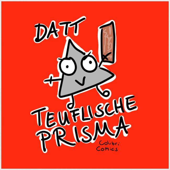 Datt teuflische Prisma (rot)