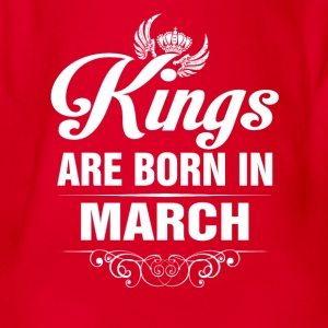 Kings Are Born In March Tshirt Shirts - Organic Short-sleeved Baby Bodysuit