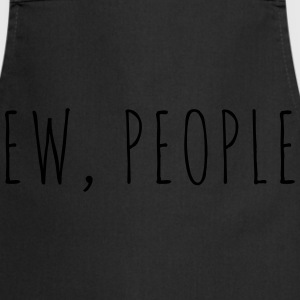 Ew People Funny Quote Hoodies & Sweatshirts - Cooking Apron