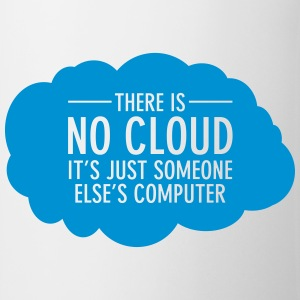 There Is No Cloud - It's Just Someone Else's... T-skjorter - Kopp