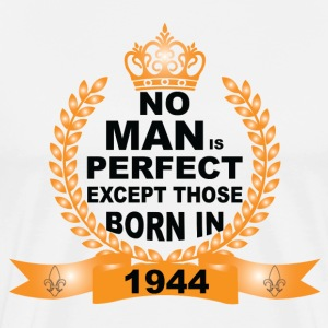No Man is Perfect Except Those Born in 1944 Long sleeve shirts - Men's Premium T-Shirt