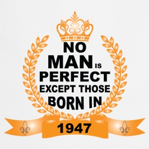 No Man is Perfect Except Those Born in 1947 T-Shirts - Cooking Apron