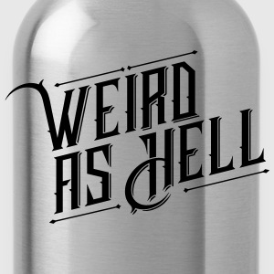 Weird as Hell T-Shirts - Trinkflasche