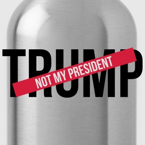 Not My President  T-Shirts - Water Bottle