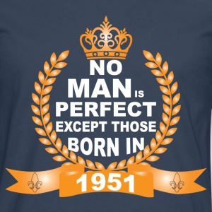 No Man is Perfect Except Those Born in 1951 T-Shirts - Men's Premium Longsleeve Shirt