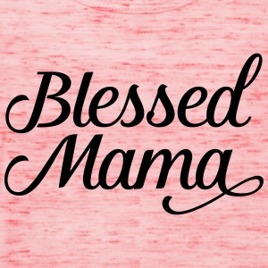 Blessed Mama | Mothers Day Gift Design T-Shirts - Frauen Tank Top von Bella