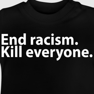 End racism Shirts - Baby T-Shirt