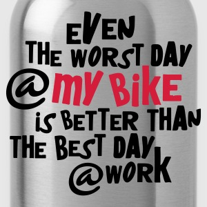 Zwart even_the_worst_day__my_bike T-shirts - Drinkfles