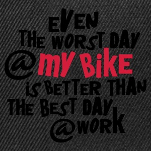 Zwart even_the_worst_day__my_bike T-shirts - Snapback cap