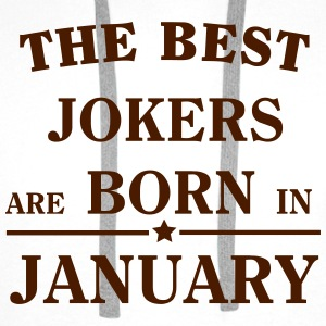 The Best Jokers Are born in JANUARY T-Shirts - Men's Premium Hoodie