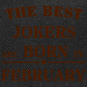 The Best Jokers Are born in FEBRUARY T-Shirts - Snapback Cap