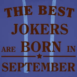 The Best Jokers Are born in SEPTEMBER T-Shirts - Men's Premium Hoodie