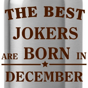 The Best Jokers Are born in DECEMBER T-Shirts - Water Bottle