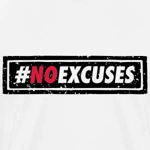 #no excuses Pullover & Hoodies - Männer Premium T-Shirt