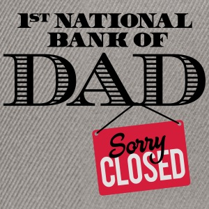 1st national bank of dad - Sorry closed T-shirts - Snapback Cap