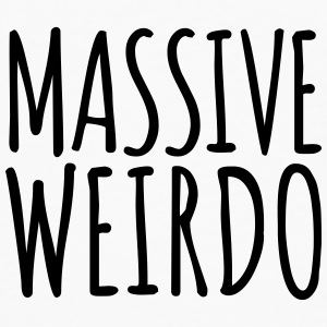 Massive Weirdo Funny Quote Other - Men's Premium Longsleeve Shirt