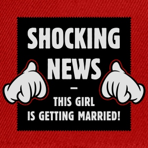 Shocking News: This Girl Is Getting Married! (2C) T-Shirts - Snapback Cap
