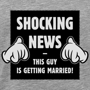 Shocking News: This Guy Is Getting Married! 2C Sports wear - Men's Premium T-Shirt
