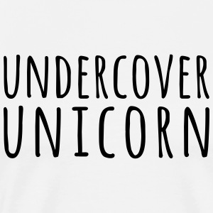 Undercover Unicorn Funny Quote Sports wear - Men's Premium T-Shirt