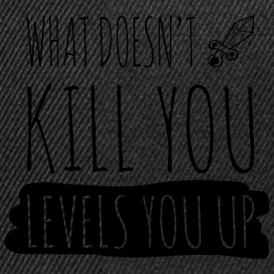 What doesn't kill you gives you xp T-Shirts - Snapback Cap