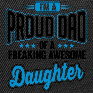 I'm a proud dad of awesome daughter T-shirts - Snapback cap