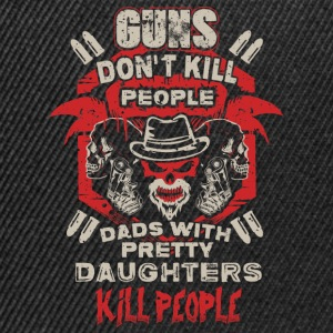DAD - PRETTY DAUGHTER - GUN - EN T-Shirts - Snapback Cap
