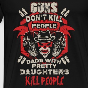 DAD - PRETTY DAUGHTER - GUN - EN Sportsklær - Premium T-skjorte for menn