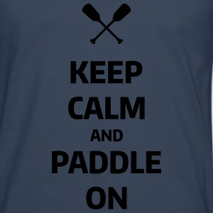 keep calm and paddle on Wassersport Kanu Kajak T-shirts - Mannen Premium shirt met lange mouwen