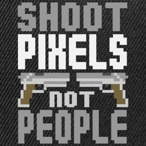 Shoot pixels not people Tee shirts - Casquette snapback