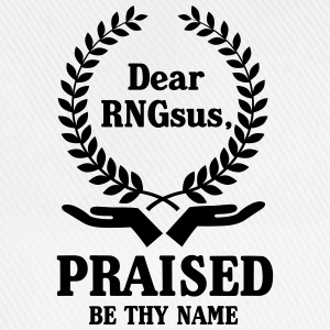 gamer shirt: dear rngsus, praised be the name Tee shirts - Casquette classique