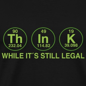 THINK!! WHILE IT IS LEGAL Baby Langarmshirts - Männer Premium T-Shirt