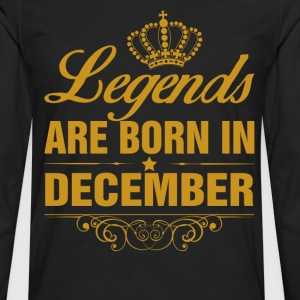Legends are Born in December T-Shirts - Men's Premium Longsleeve Shirt