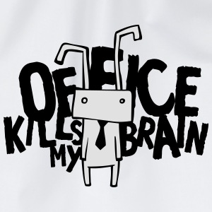 Office kills my brain T-Shirts - Turnbeutel