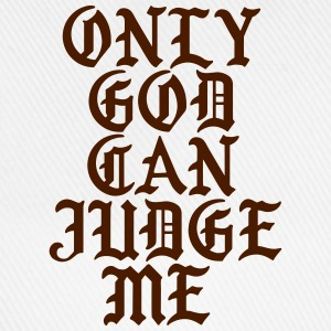 Only God can judge me T-shirts - Baseballcap