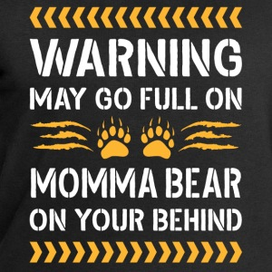 May Go Full On Momma Bear T-Shirts - Men's Sweatshirt by Stanley & Stella