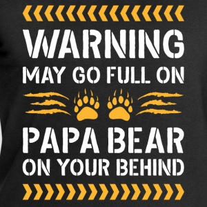 May Go Full On Papa Bear T-Shirts - Men's Sweatshirt by Stanley & Stella