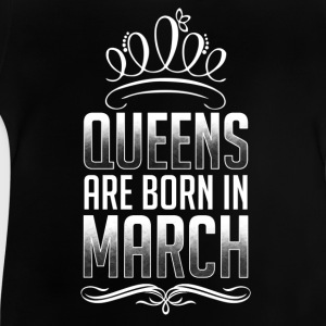 March - Queen - birthday - 3 - EN Shirts - Baby T-Shirt