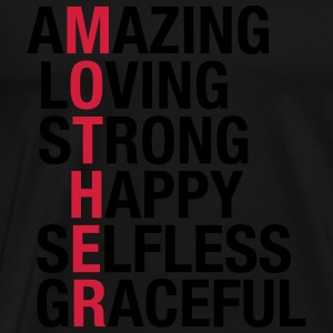 Mother - Amazing, Loving, Strong, Happy... Pullover & Hoodies - Männer Premium T-Shirt