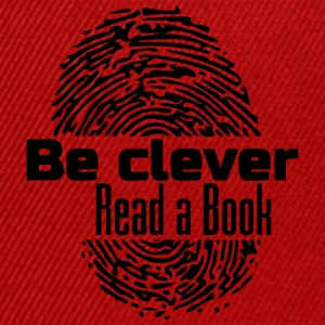 Be Clever - Read a Book - Snapback Cap