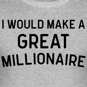 A Great Millionaire Funny Quote Tops - Men's Slim Fit T-Shirt