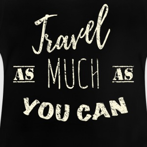 Travel as much as you can Vintage Shirts - Baby T-Shirt