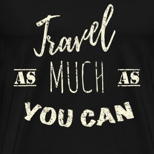 Travel as much as you can Vintage Sweaters - Mannen Premium T-shirt