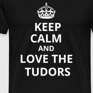 Keep calm and love the Tudors Langarmshirts - Männer Premium T-Shirt