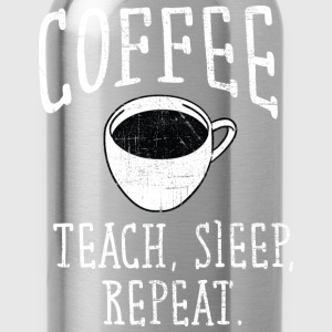 Coffee, Teach, Sleep. Repeat. Koszulki - Bidon