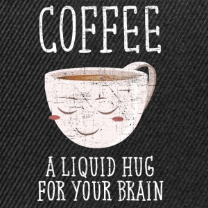 Coffee - A Liquid Hug For Your Brain T-Shirts - Snapback Cap