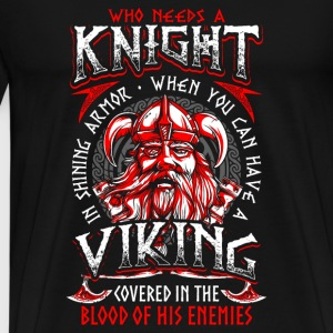 Who Needs A Knight - Viking - EN Långärmade T-shirts - Premium-T-shirt herr